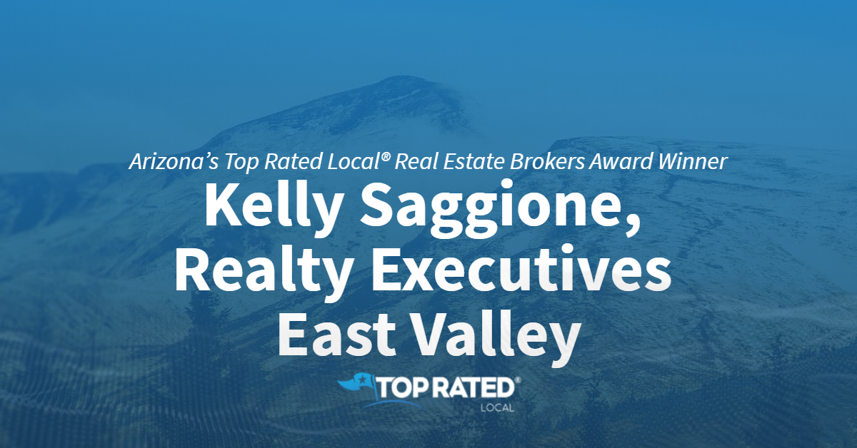 Arizona's Top Rated Local® Real Estate Brokers Award Winner: Kelly Saggione, Realty Executives East Valley