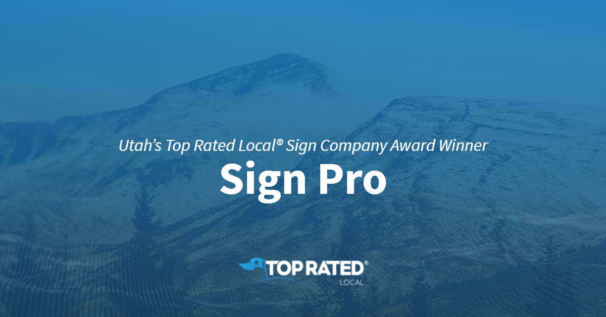 Utah's Top Rated Local® Sign Company Award Winner: Sign Pro