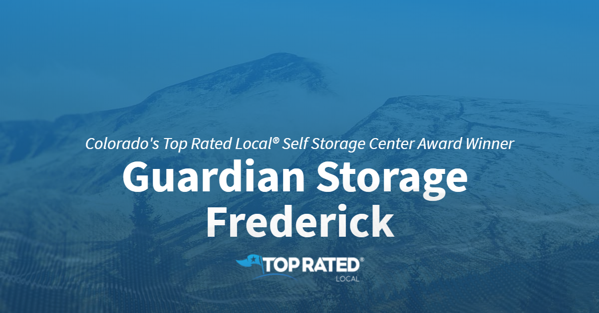 Colorado's Top Rated Local® Self Storage Center Award Winner: Guardian Storage Frederick
