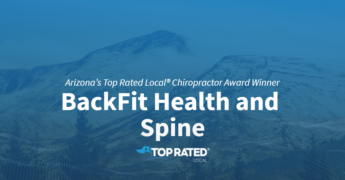 Arizona's Top Rated Local® Chiropractor Award Winner: BackFit Health and Spine
