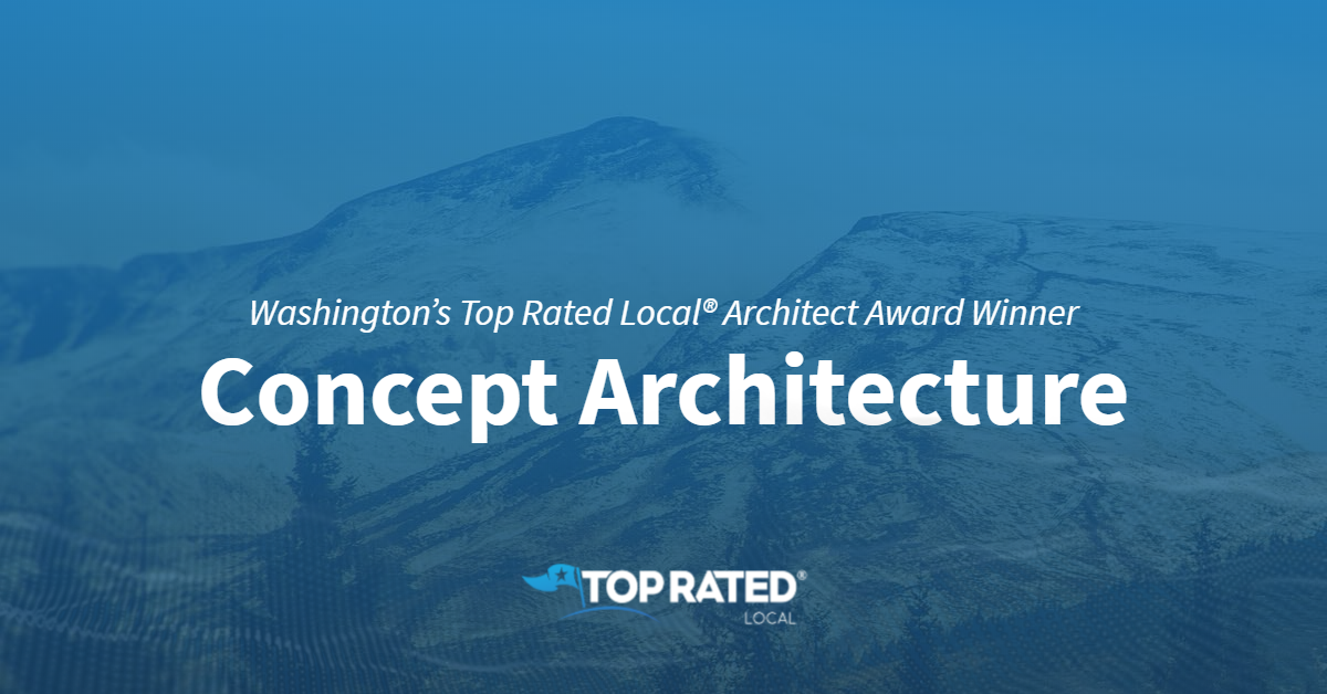 Washington's Top Rated Local® Architect Award Winner: Concept Architecture