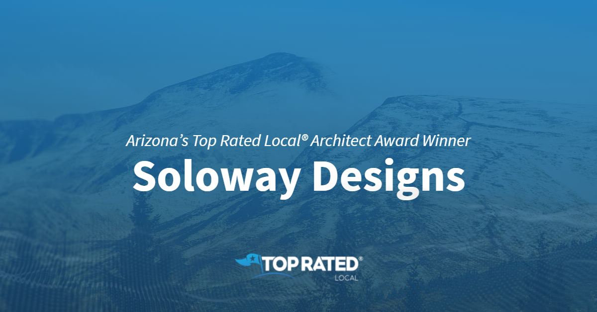 Arizona's Top Rated Local® Architect Award Winner: Soloway Designs