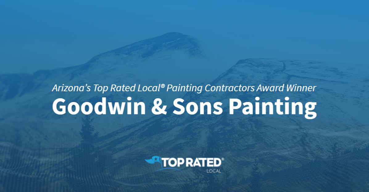 Arizona's Top Rated Local® Painting Contractors Award Winner: Goodwin & Sons Painting
