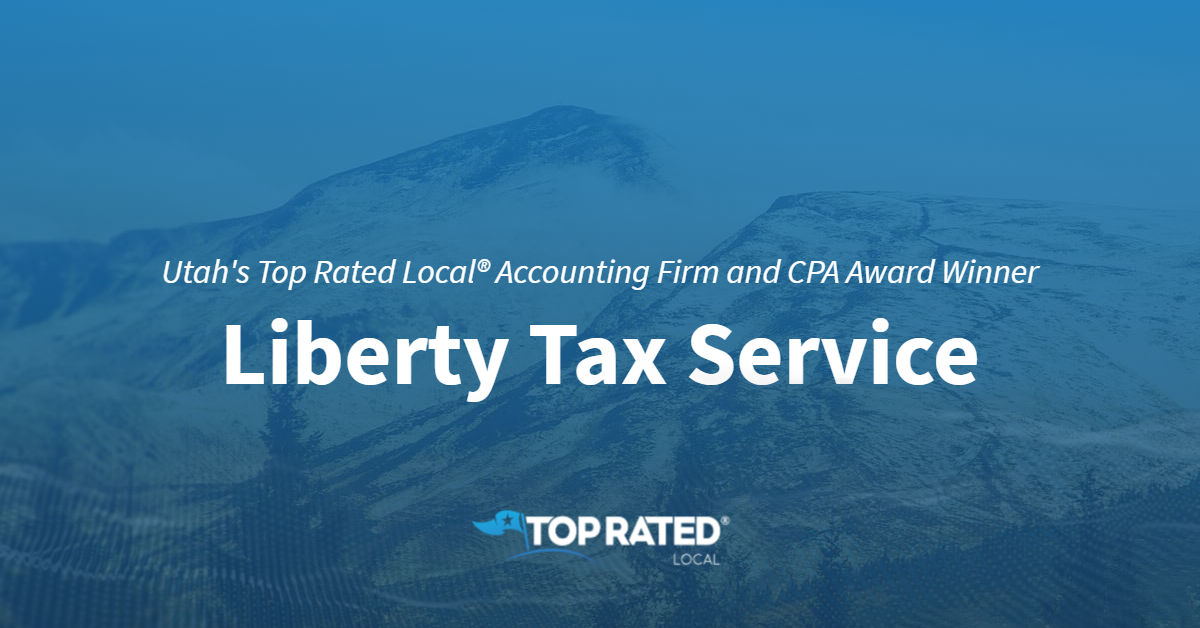 Utah's Top Rated Local® Accounting Firm and CPA Award Winner: Liberty Tax Service