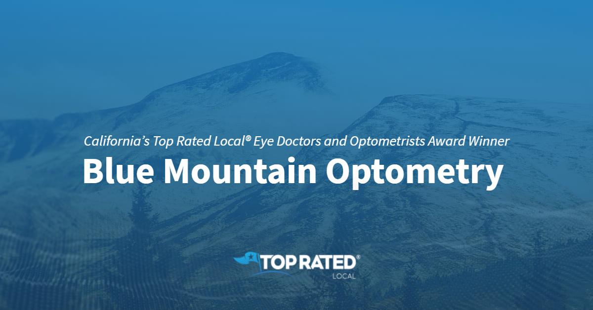 California's Top Rated Local® Eye Doctors and Optometrists Award Winner: Blue Mountain Optometry