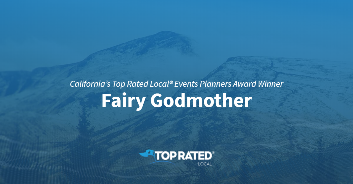 California's Top Rated Local® Events Planners Award Winner: Fairy Godmother