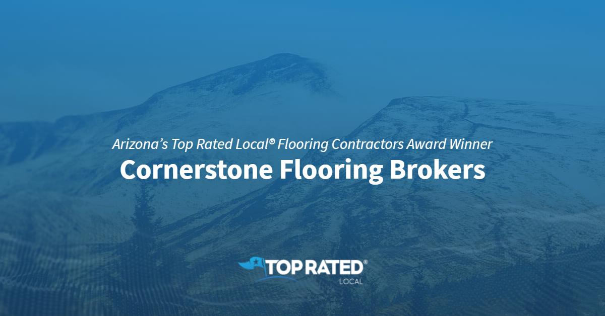 Arizona's Top Rated Local® Flooring Contractors Award Winner: Cornerstone Flooring Brokers