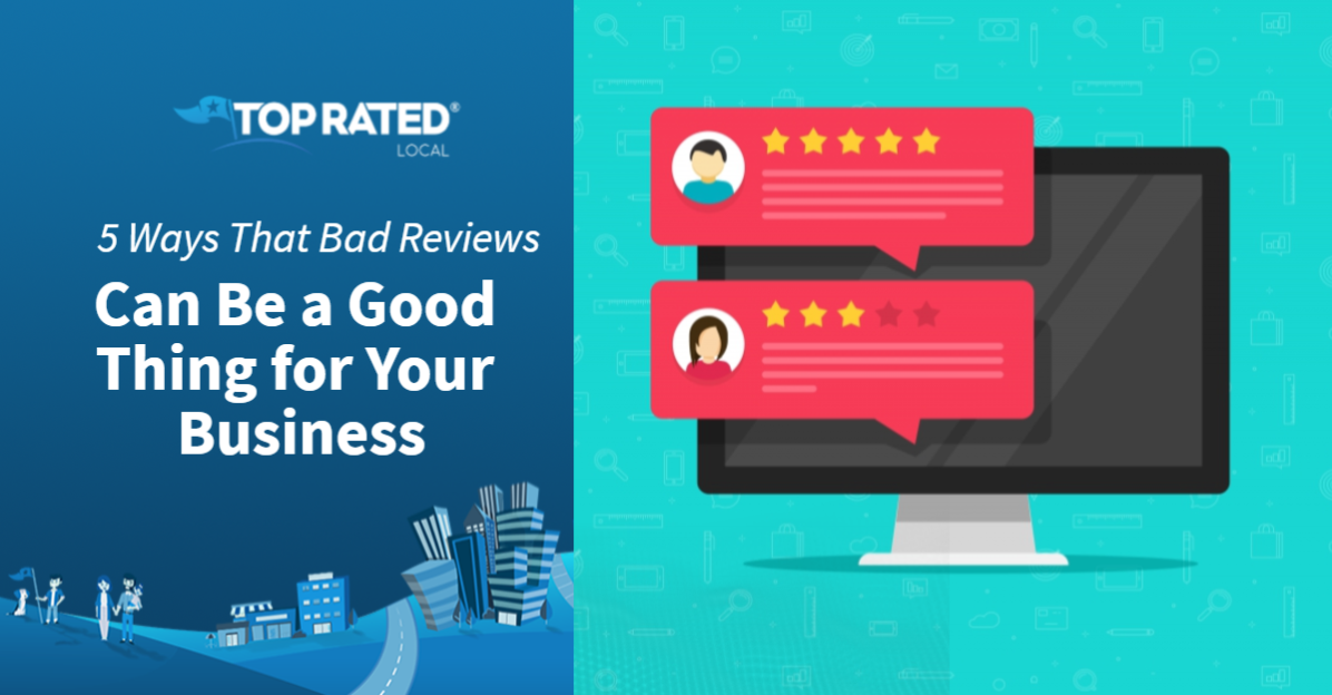 5 Ways That Bad Reviews Can Be a Good Thing for Your Business
