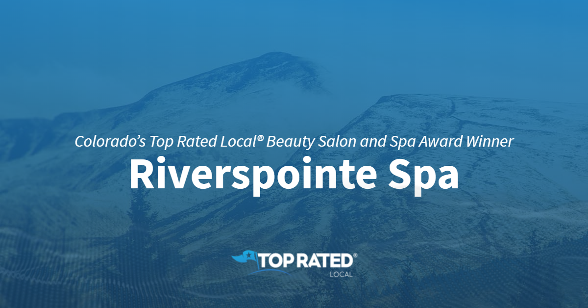 Colorado's Top Rated Local® Beauty Salon and Spa Award Winner: Riverspointe Spa