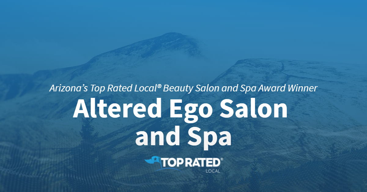 Arizona's Top Rated Local® Beauty Salon and Spa Award Winner: Altered Ego Salon and Spa