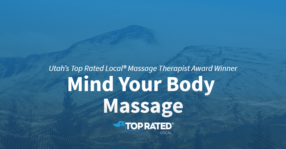 Utah's Top Rated Local® Massage Therapist Award Winner: Mind Your Body Massage