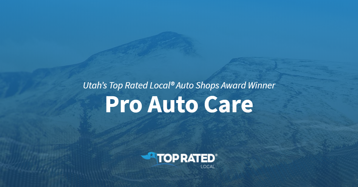 Utah's Top Rated Local® Auto Shops Award Winner: Pro Auto Care