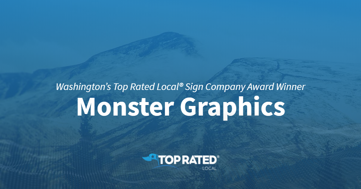 Washington's Top Rated Local® Sign Company Award Winner: Monster Graphics