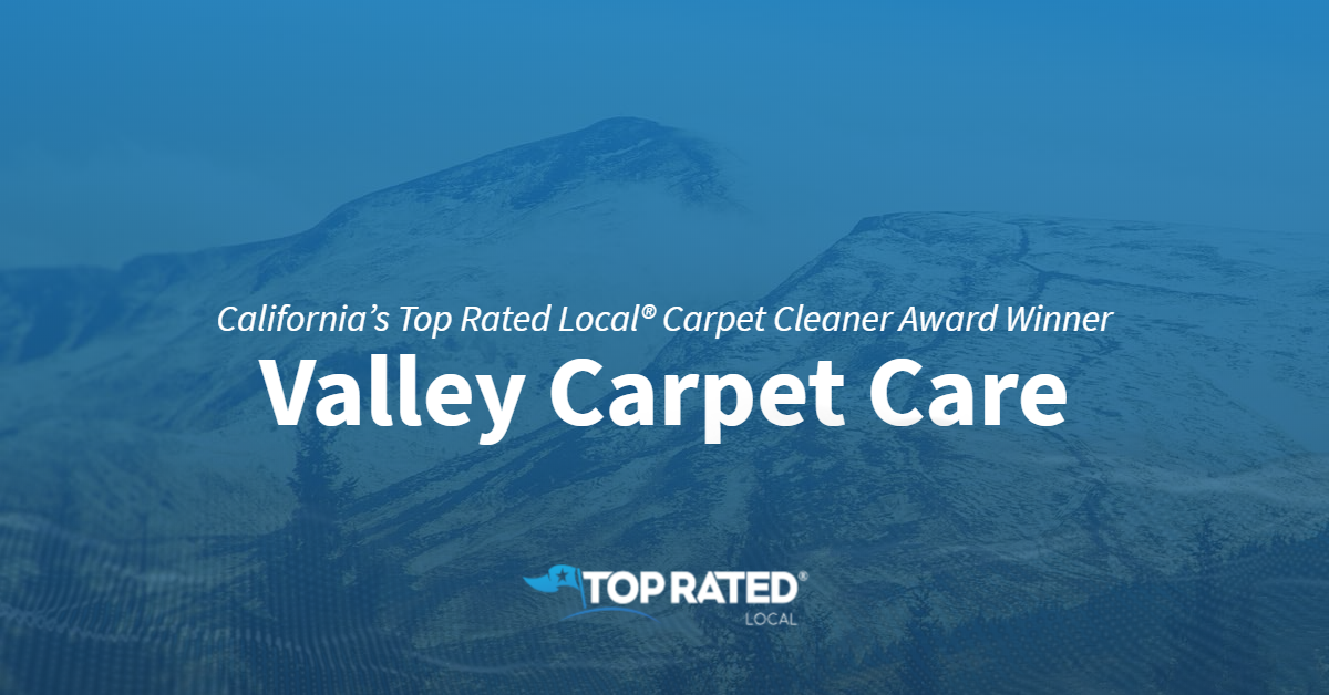 California's Top Rated Local® Carpet Cleaner Award Winner: Valley Carpet Care
