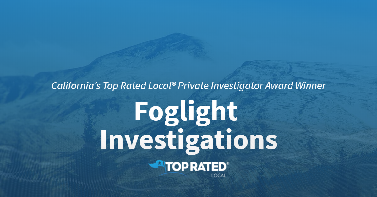 California's Top Rated Local® Private Investigator Award Winner: Foglight Investigations