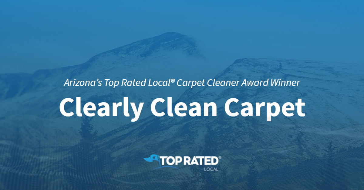 Arizona's Top Rated Local® Carpet Cleaner Award Winner: Clearly Clean Carpet