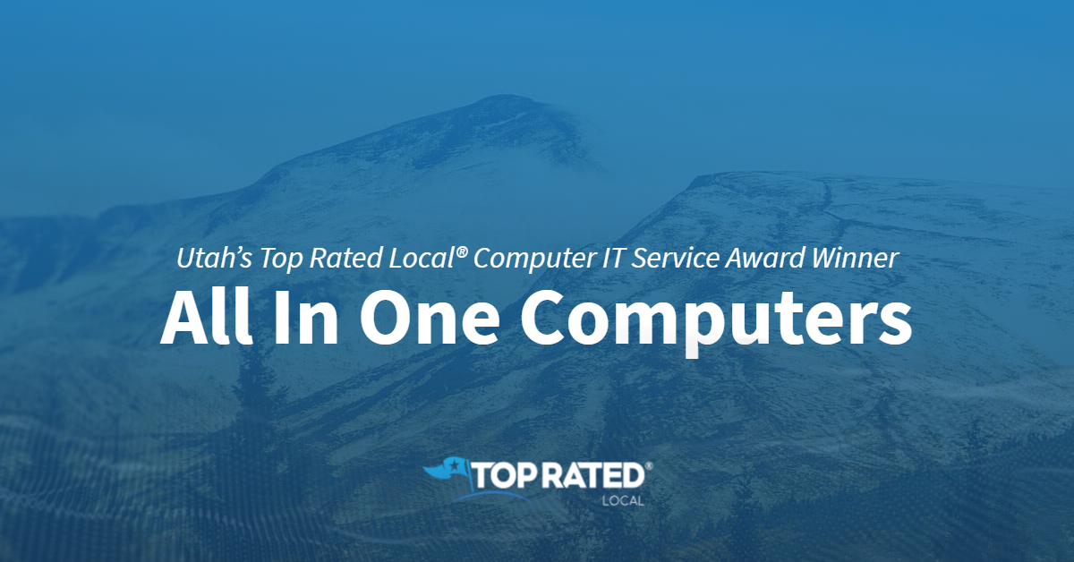 Utah's Top Rated Local® Computer IT Service Award Winner: All In One Computers