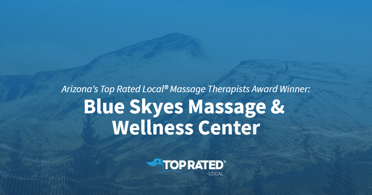 Arizona's Top Rated Local® Massage Therapists Award Winner: Blue Skyes Massage & Wellness Center