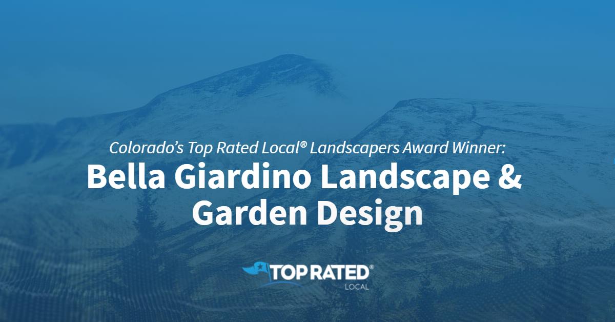 Colorado's Top Rated Local® Landscapers Award Winner: Bella Giardino Landscape & Garden Design