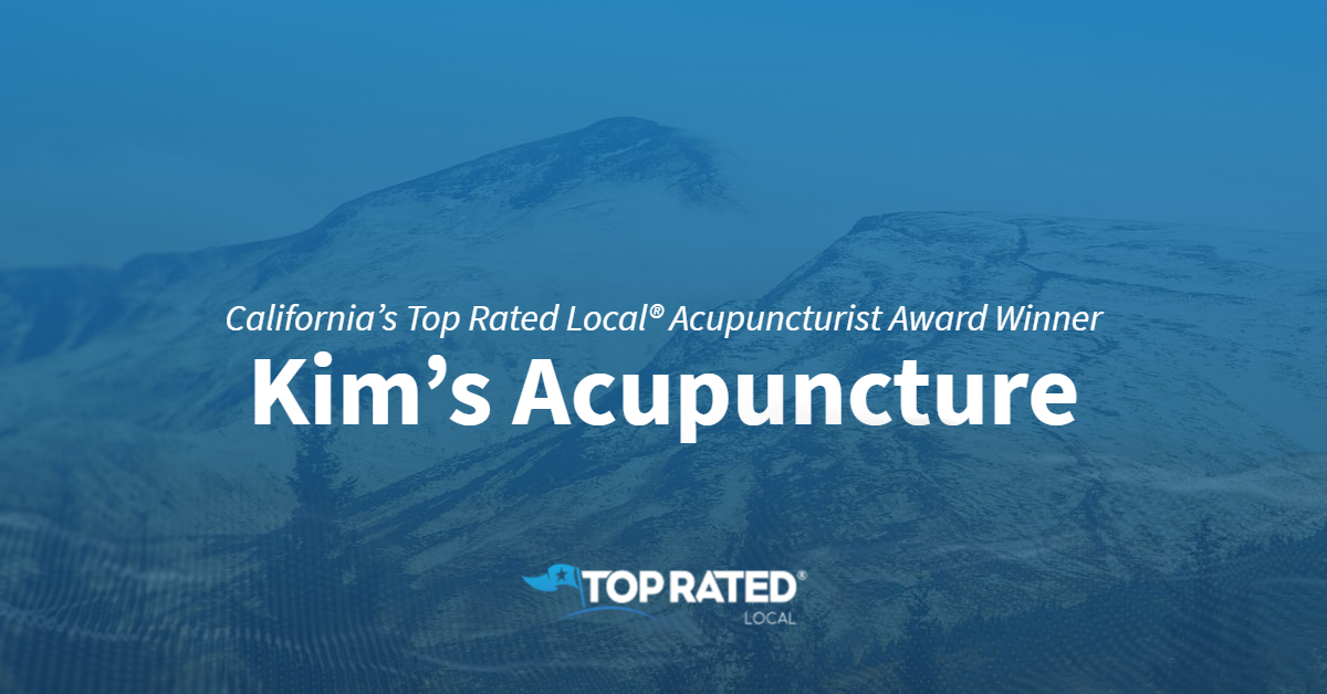 California's Top Rated Local® Acupuncturist Award Winner: Kim's Acupuncture