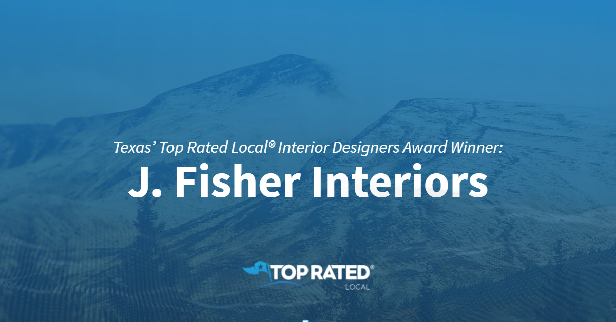 Texas' Top Rated Local® Interior Designers Award Winner: J. Fisher Interiors