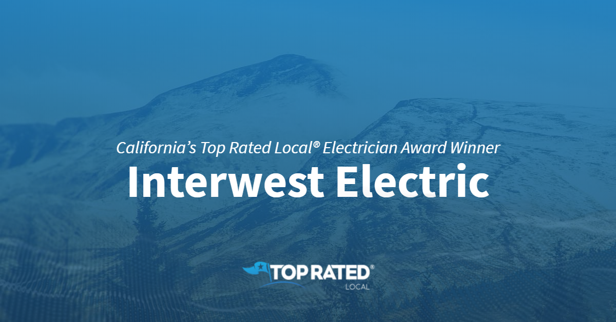 California's Top Rated Local® Electrician Award Winner: Interwest Electric