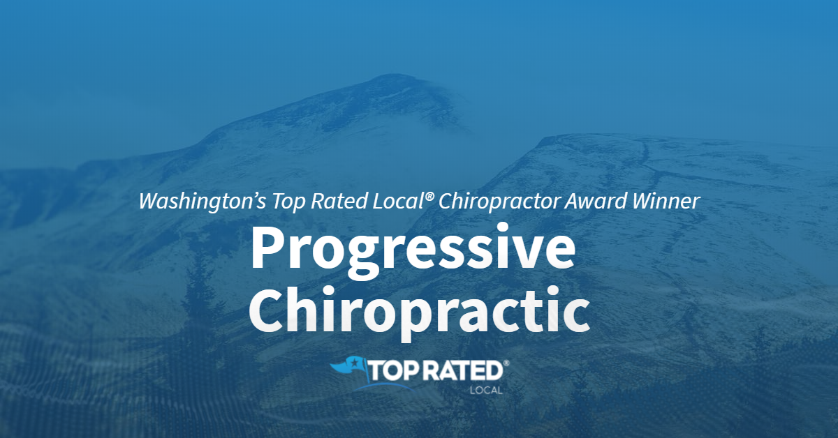 Washington's Top Rated Local® Chiropractor Award Winner: Progressive Chiropractic