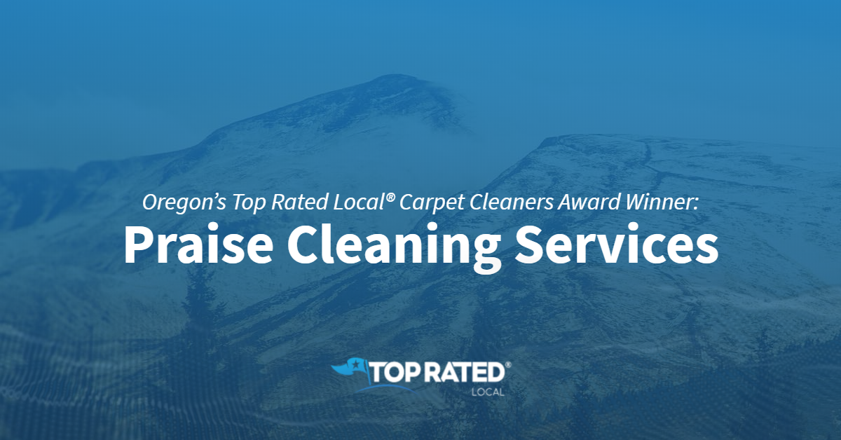 Oregon's Top Rated Local® Carpet Cleaners Award Winner: Praise Cleaning Services