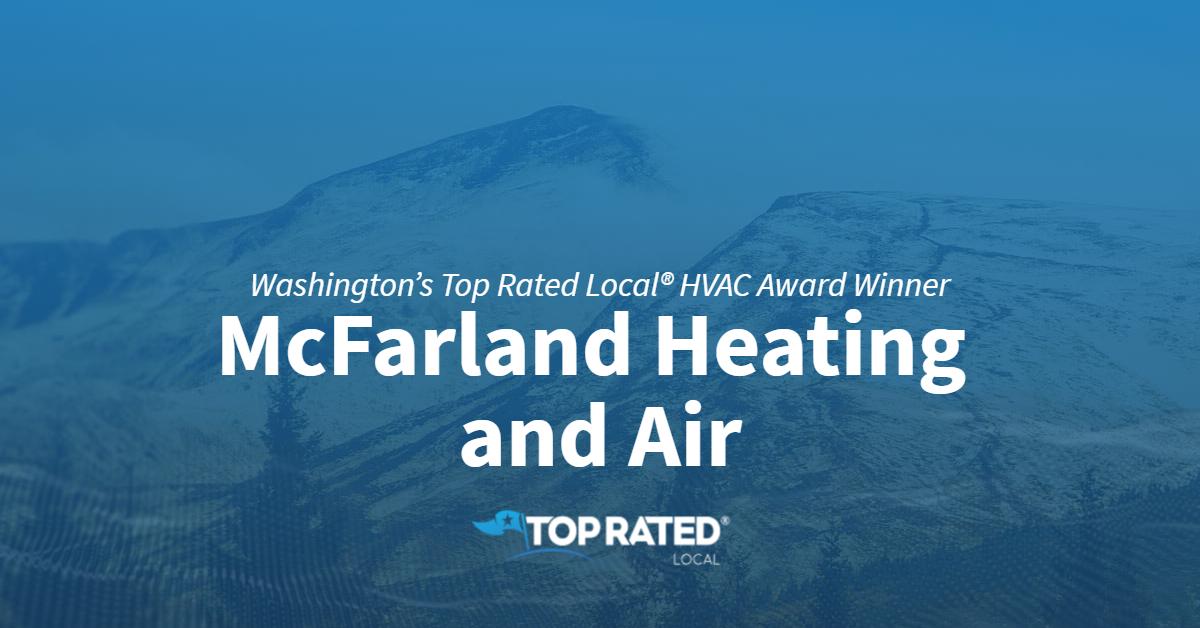 Washington's Top Rated Local® HVAC Award Winner: McFarland Heating and Air