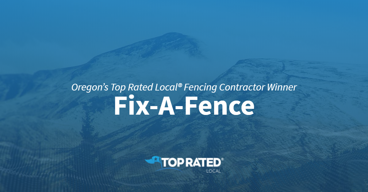 Oregon's Top Rated Local® Fencing Contractor Winner: Fix-A-Fence