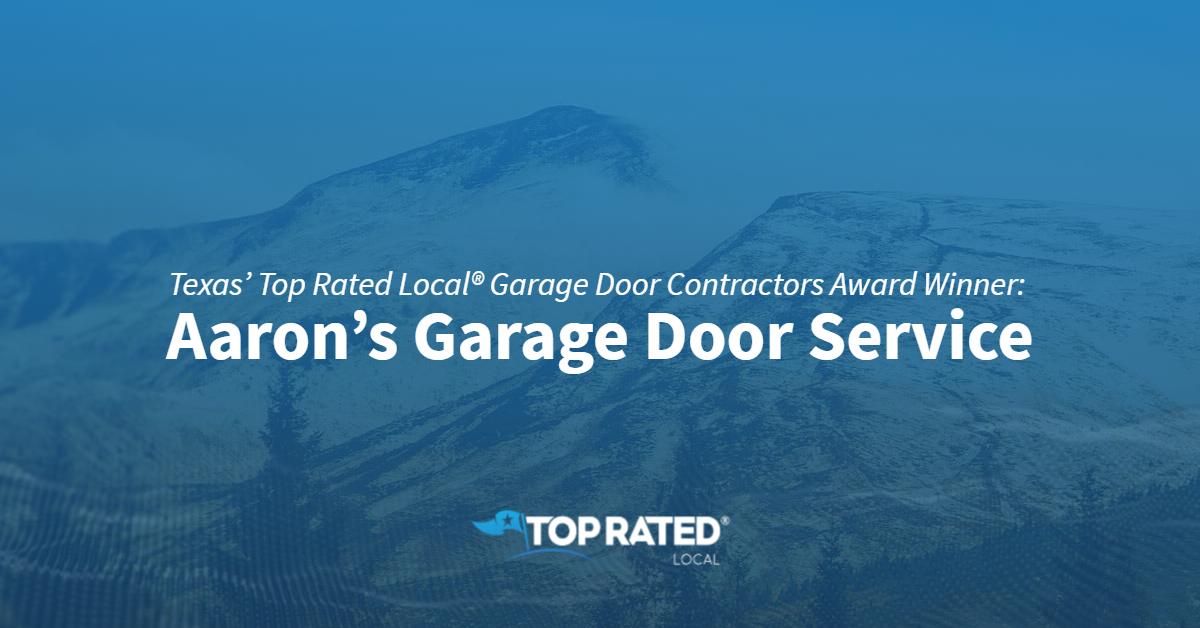 Texas' Top Rated Local® Garage Door Contractors Award Winner: Aaron's Garage Door Service