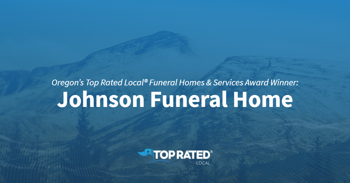 Oregon's Top Rated Local® Funeral Homes & Services Award Winner: Johnson Funeral Home