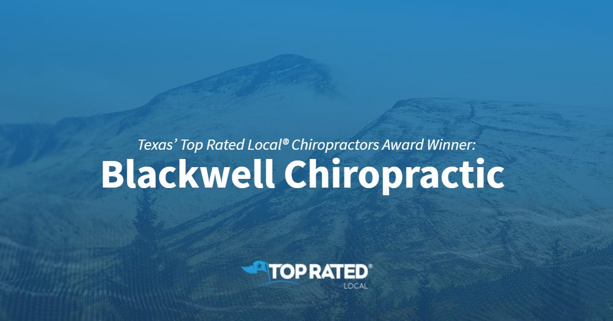 Texas' Top Rated Local® Chiropractors Award Winner: Blackwell Chiropractic