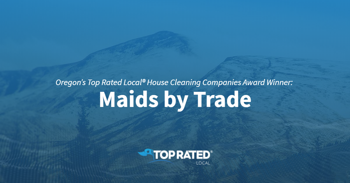 Oregon's Top Rated Local® House Cleaning Companies Award Winner: Maids by Trade