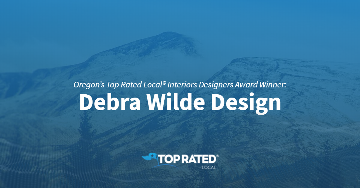 Oregon's Top Rated Local® Interiors Designers Award Winner: Debra Wilde Design