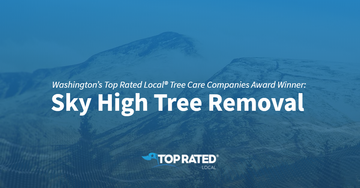 Washington's Top Rated Local® Tree Care Companies Award Winner: Sky High Tree Removal