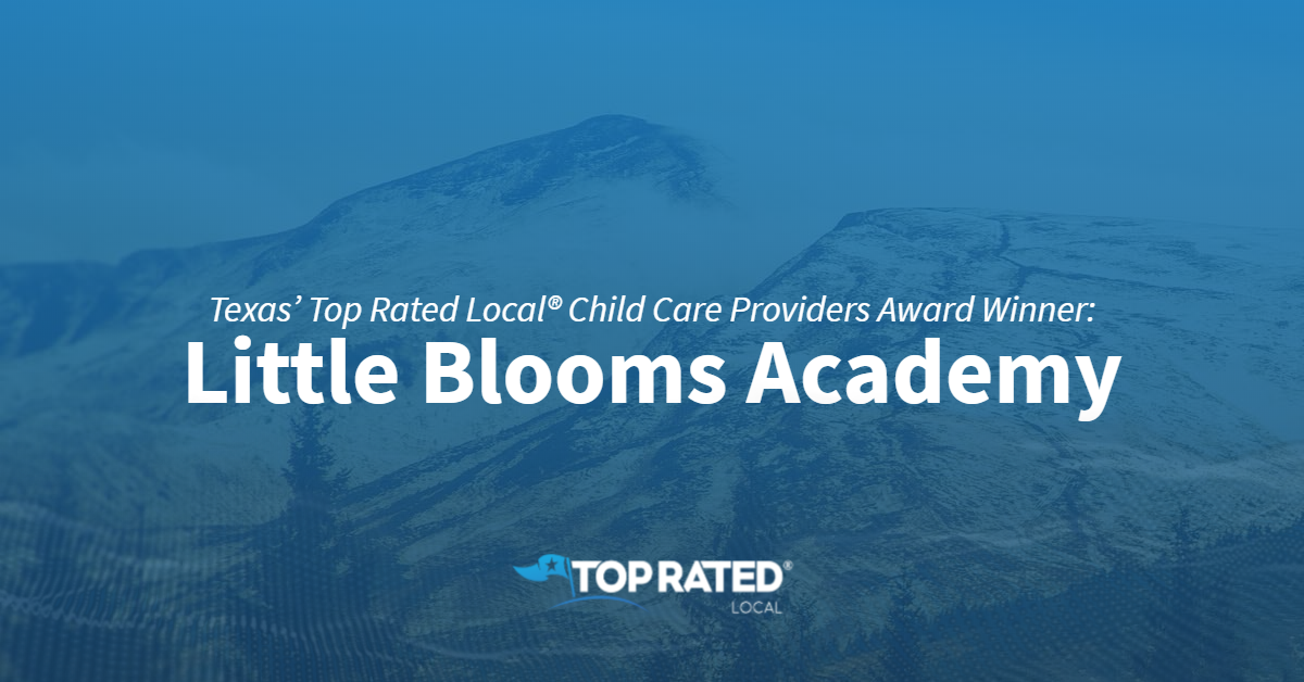 Texas' Top Rated Local® Child Care Providers Award Winner: Little Blooms Academy