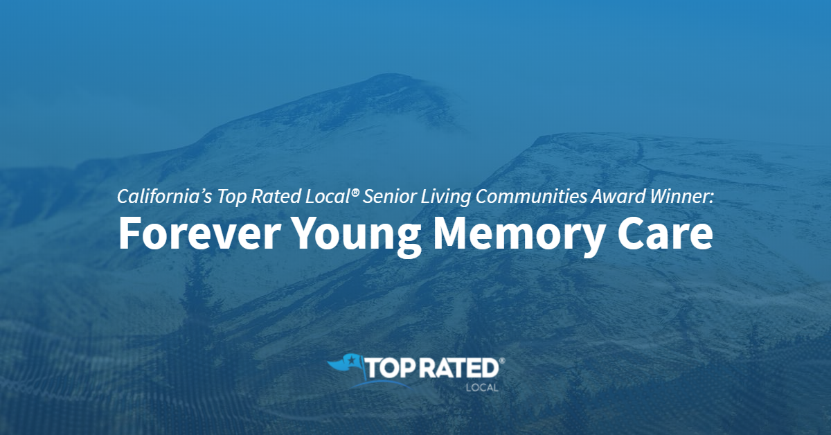 California's Top Rated Local® Senior Living Communities Award Winner: Forever Young Memory Care