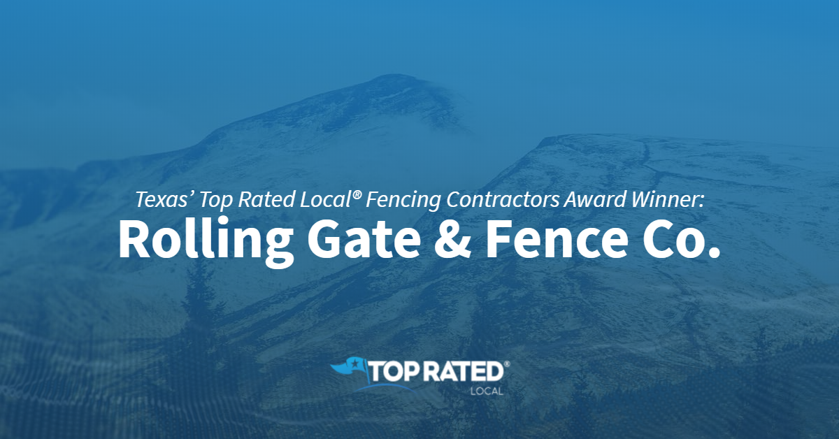 Texas' Top Rated Local® Fencing Contractors Award Winner: Rolling Gate & Fence Co.