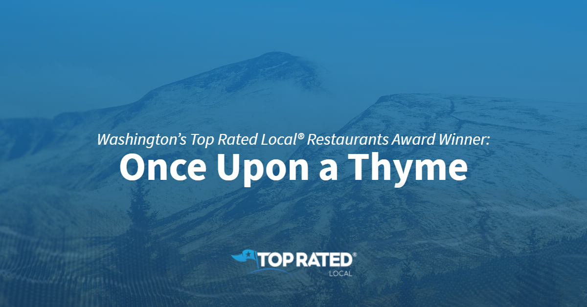 Washington's Top Rated Local® Restaurants Award Winner: Once Upon a Thyme