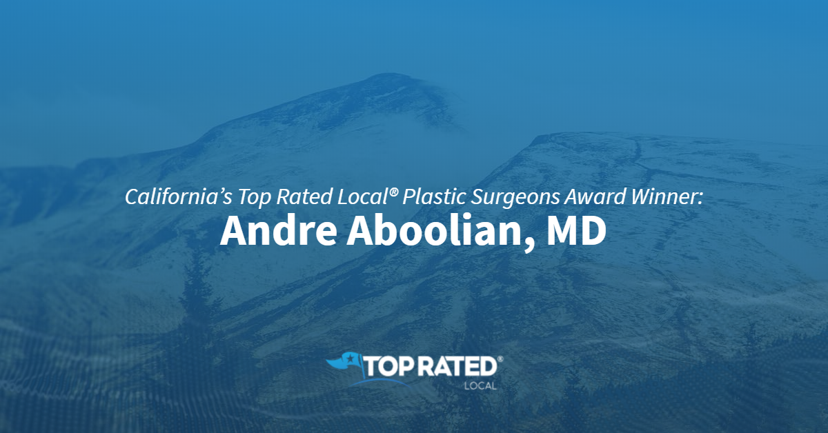 California's Top Rated Local® Plastic Surgeons Award Winner: Andre Aboolian, MD
