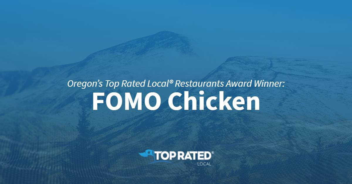 Oregon's Top Rated Local® Restaurants Award Winner: FOMO Chicken