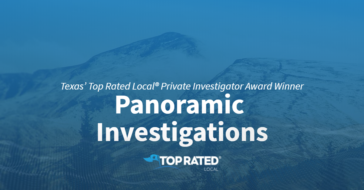 Texas' Top Rated Local® Private Investigator Award Winner: Panoramic Investigations