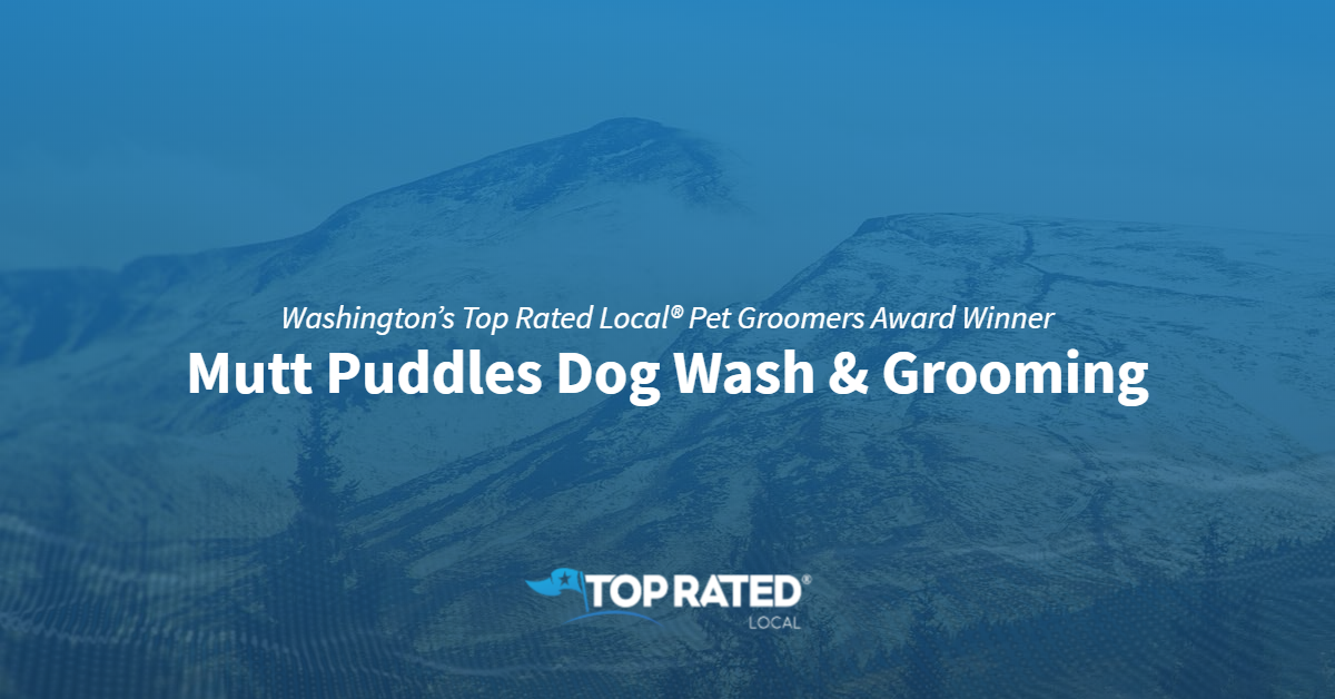 Washington's Top Rated Local® Pet Groomers Award Winner: Mutt Puddles Dog Wash & Grooming