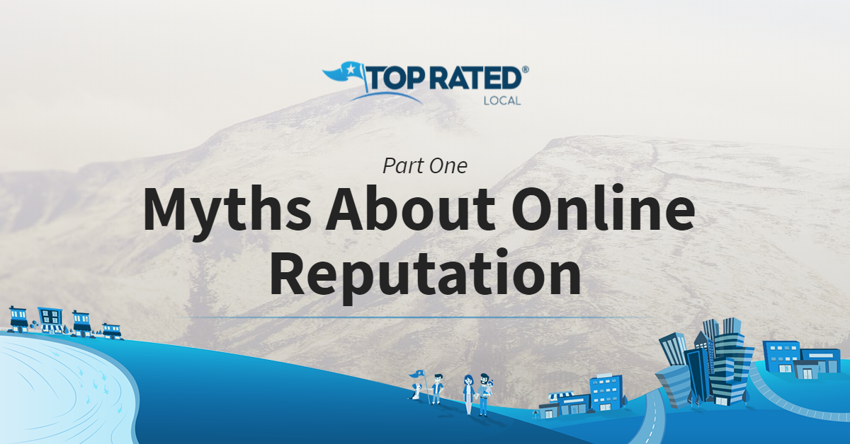 Myths About Online Reputation: Part One