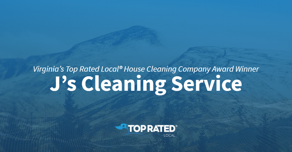 Virginia's Top Rated Local® House Cleaning Company Award Winner: J's Cleaning Service