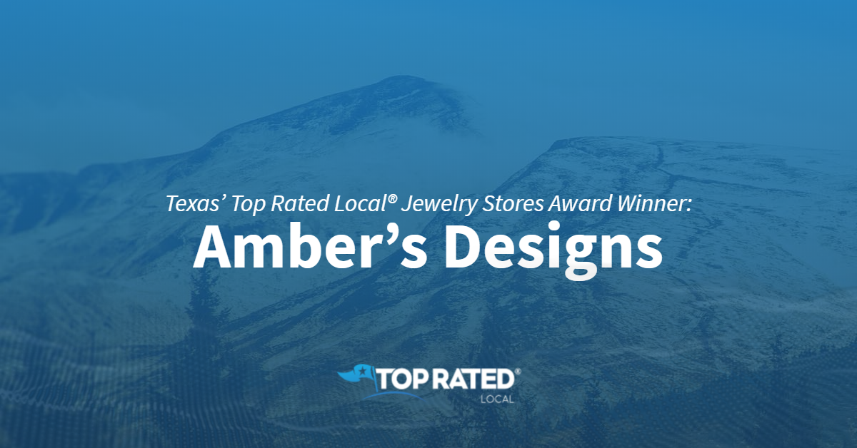 Texas' Top Rated Local® Jewelry Stores Award Winner: Amber's Designs