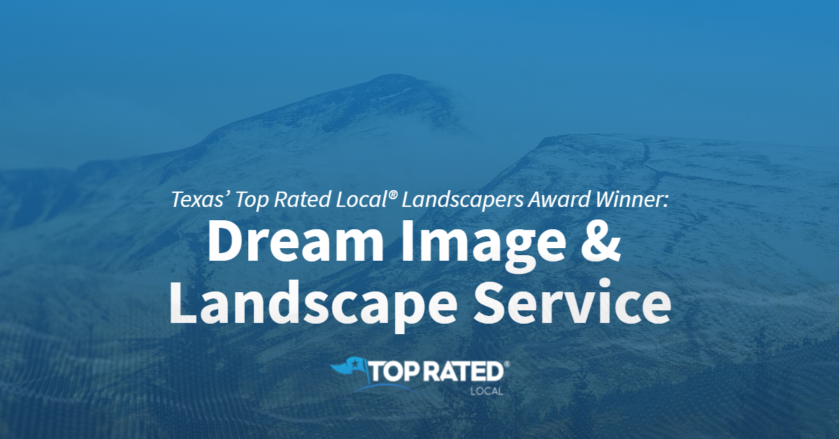 Texas' Top Rated Local® Landscapers Award Winner: Dream Image & Landscape Service
