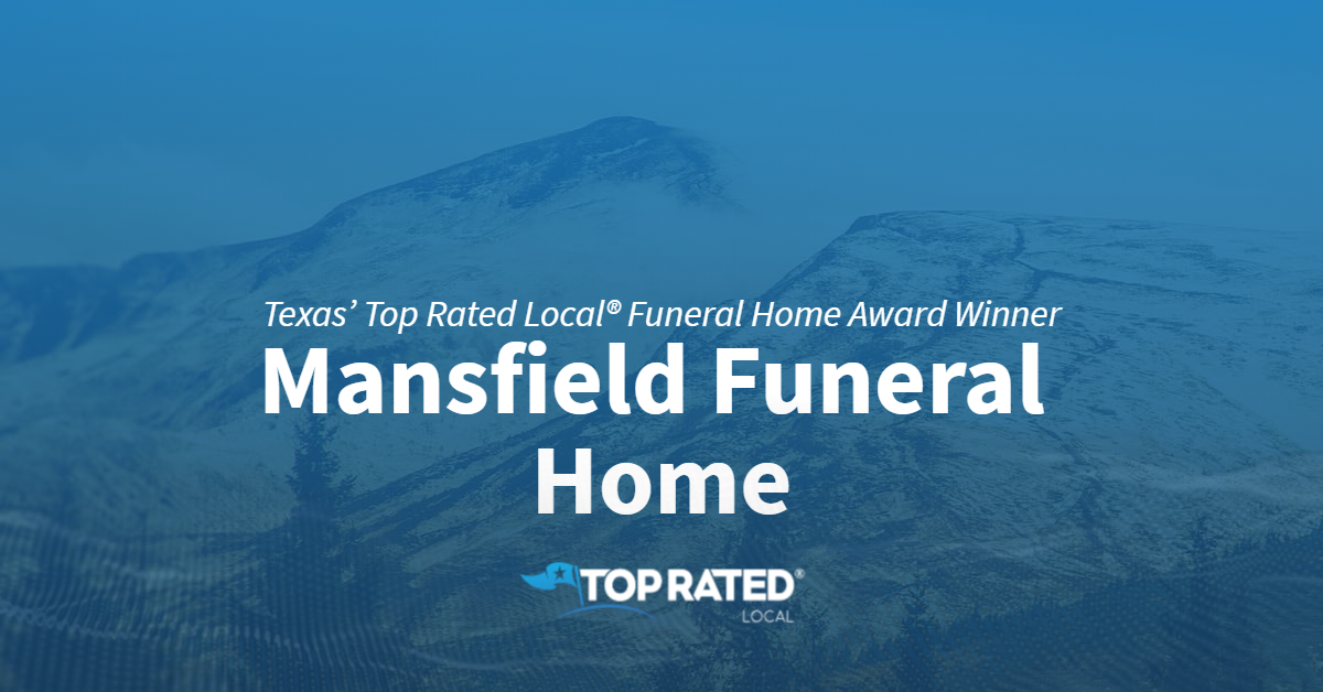 Texas' Top Rated Local® Funeral Home Award Winner: Mansfield Funeral Home