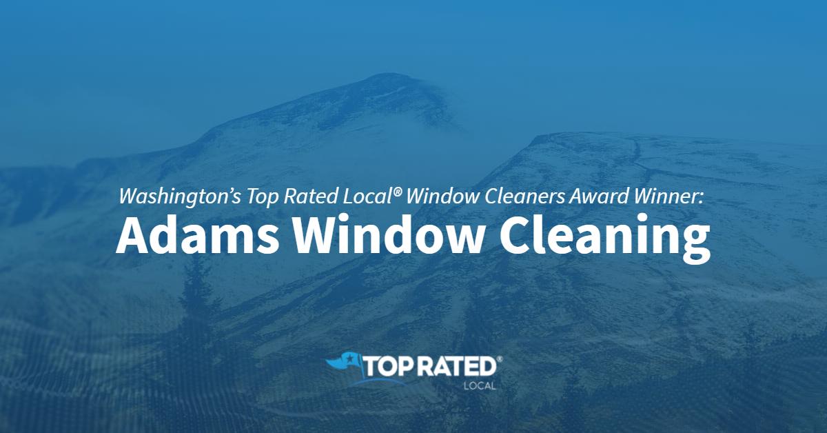 Washington's Top Rated Local® Window Cleaners Award Winner: Adams Window Cleaning